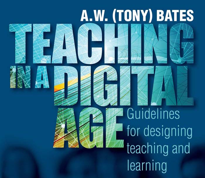 Tony Bates: Teaching in a Digital Age