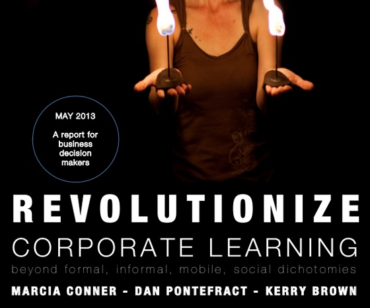 Revolutionize Corporate Learning: Beyond Formal, Informal, Mobile, Social Dichotomies
